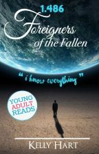 1.486: Foreigners of the Fallen (Book One of The Omniscience Trilogy) by TheMermaidFreak