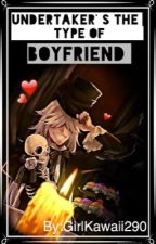 Undertaker's the type of Boyfriend |Book #1| [Terminado] © by GirlKawaii290
