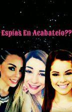 Espias En Acabatelo??? by lizmin345