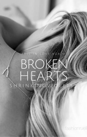 Broken Hearts | ✓ by shrinkingviolets_