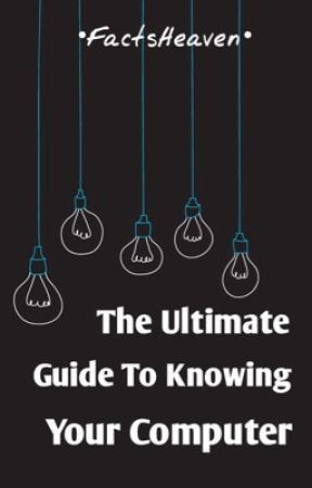 The Ultimate Guide To Knowing Your Computer! by FactsHeaven