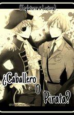 ¿Caballero o Pirata? (Arthur×Lectora) [Editando] by MeyKirklandJones