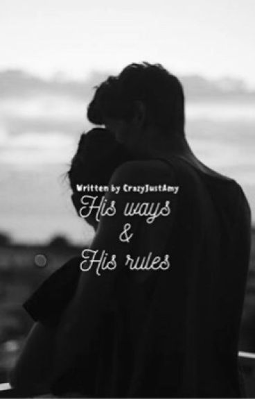 His ways & His rules ✔️