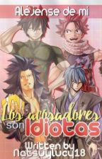 Los acosadores son idiotas |FT| by natsuylucy18