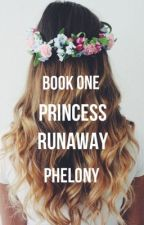 Princess Runaway by Phelony