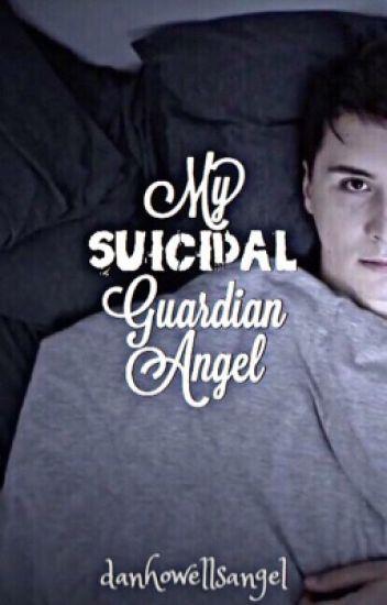 My Suicidal Guardian Angel | ✔️
