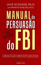 Manual de Persuasão do FBI by DepoisDas24hrs