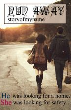 Run Away [On Hold] by Storyofmyname