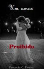 Um Amor Proibido by fernandacamila9