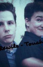 Rewilz - Touch by PizzaSlut69