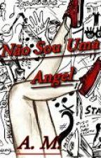Não sou uma angel  by Allymeirelles