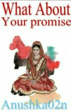 Kye Hua Tera Vaada(What About Your Promise) A Tales Of An Arranged Marriage by Anushka02n