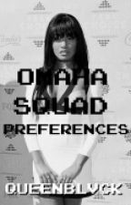 Omaha Squad Preferences by QueenBlvck