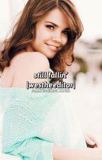 Still Fallin' ➖ WesTheEditor ➖Book 2 by AllTimeSmosher