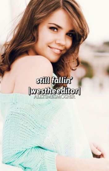 Still Fallin' (Wesley Johnson / WesTheEditor)