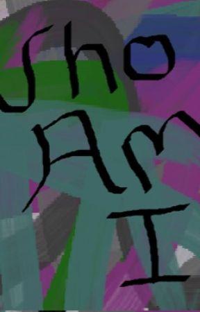 Who am I? by xxxCandyCane16xxx