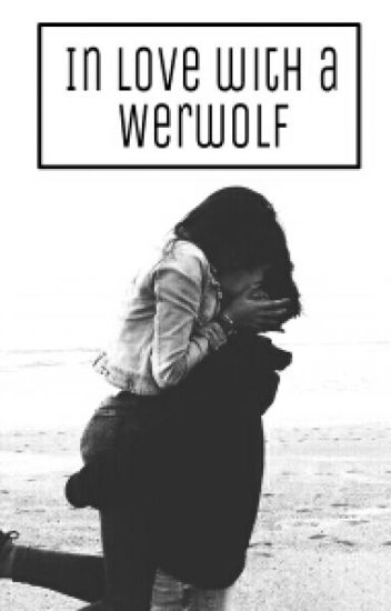 In Love With A Werwolf