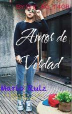 Amor De Verdad... (Mario Ruiz.) Segunda Temporada De La Apuesta.   by Karyao