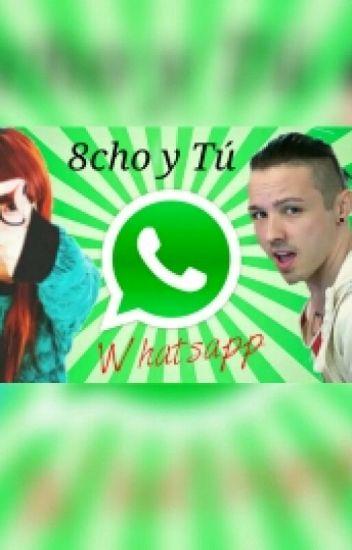 Whatsapp [8cho Y Tú]