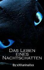Das Leben eines Nachtschattens (OhnezahnXLeser) by xXKarinaXxx