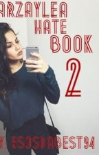 ARZAYLEA HATE BOOK 2 by ItsHalsey-