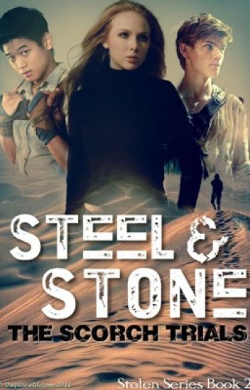 Steel and Stone [The Maze Runner (Scorch Trials) Fanfiction]
