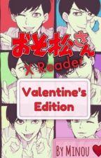 Osomatsu-san! xReader - Valentine's Day [One-Shots] by ChidoriKitty