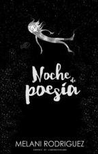 Noche De Poesía #wattys2018 by MelaniRdgz