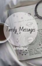 Tardy-messages  by IstVollEgal