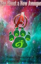 How About A New Avenger {ON HOLD} by 10DrOpal