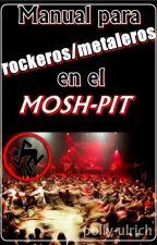 Manual para rockeros/metaleros en el Mosh Pit by polly-ulrich