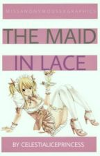 The Maid in Lace (GrayLu) by HerEleutheromania_