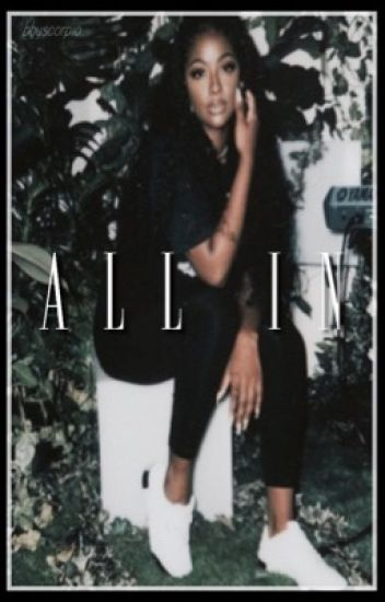 All In (Urban Fanfiction)