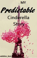 My Predictable Cinderella Story by Bubbles_Keira