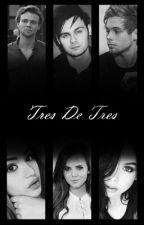 Tres De Tres I 5sos by AmantesDeLosLibros3