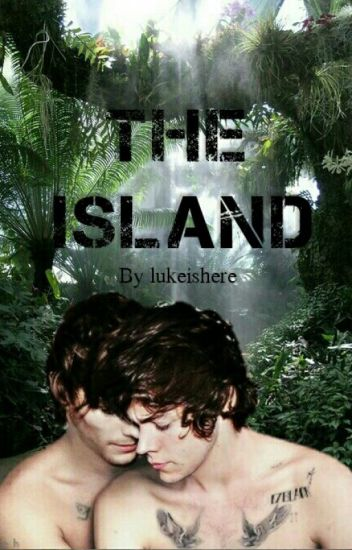 The Island || Larry Stylinson.