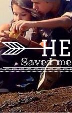 He saved me by atcarmens