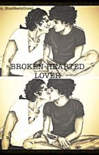 Broken-Hearted Lover ||Une fanfiction Larry Stylinson|| by LarrySunAndMoon