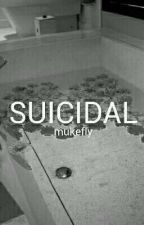 Suicidal • muke by mukefly