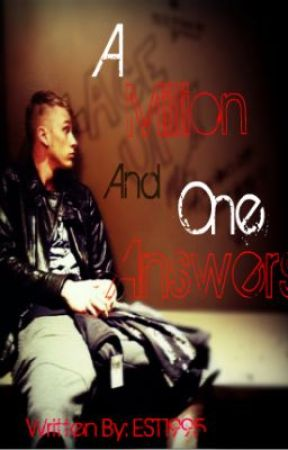 A Million and One Answers (Sequel to All We Have) [!!UNDER CONSTRUCTION!!] by PrettyGirlRager