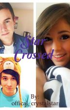 Star Crossed (A danisnotonfire and Connor Franta fanfiction) by offical_crystalstar