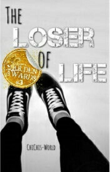 The Loser Of Life #Wattys2016