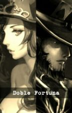 Doble Fortuna [Book #1 TF & MF] by Teemista234