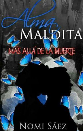 Alma Maldita (Trilogía- Más Allá de la Muerte) by NomiSaez