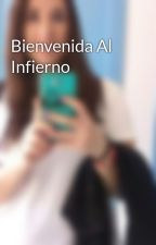 Bienvenida Al Infierno by cheyiirm