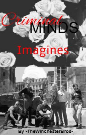 Criminal Minds x Reader Imagines ~Requests Open~ - A Late