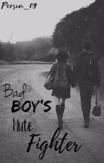 Bad Boy's Mute Fighter