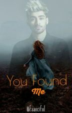 You Found Me. // Z.M Fanfiction by faanciful
