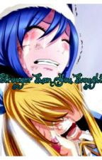 Stronger Than You Thought(a Fairy Tail Fan Fic) by Bluberry-Chan