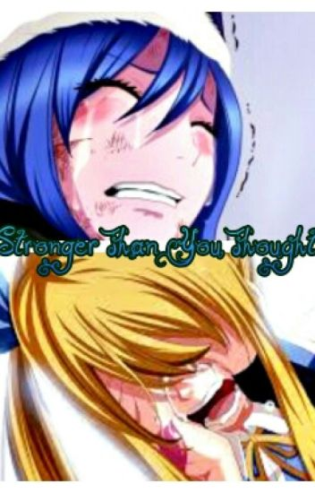 Stronger Than You Thought(a Fairy Tail Fan Fic)